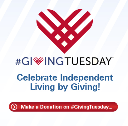Celebrate Independent Living by Giving! Make a Donation on #GivingTuesday.
